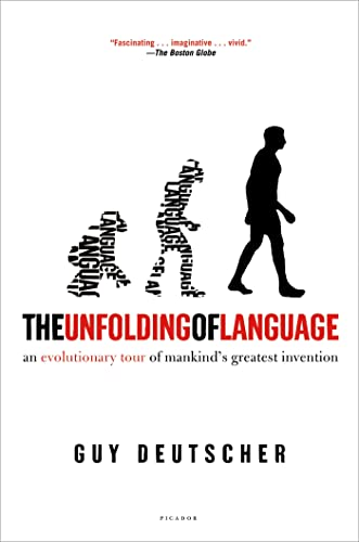 9780805080124: The Unfolding of Language: An Evolutionary Tour of Mankind's Greatest Invention