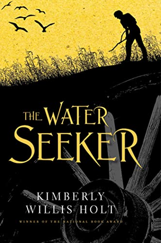 The Water Seeker: Holt, Kimberly Willis