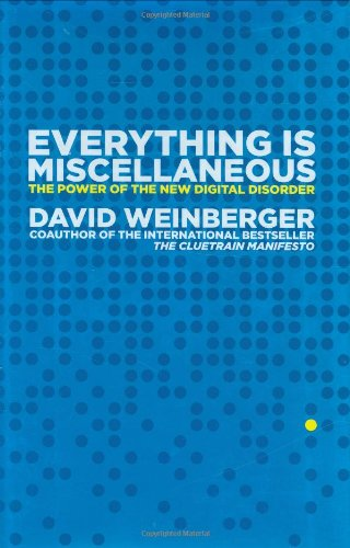9780805080438: Everything Is Miscellaneous: The Power of the New Digital Disorder