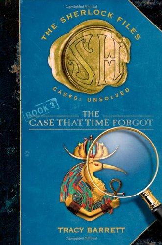 The Case That Time Forgot (Sherlock Files): Tracy Barrett
