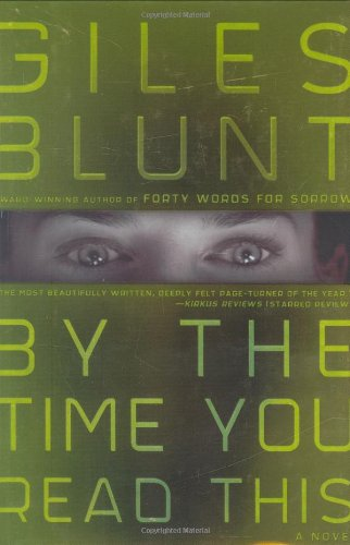 9780805080612: By the Time You Read This: A Novel