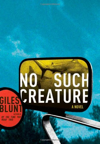9780805080629: No Such Creature: A Novel