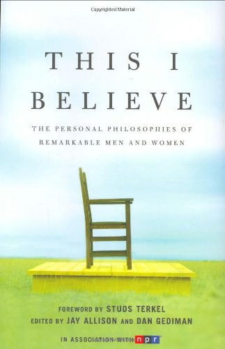 9780805080872: This I Believe: The Personal Philosophies of Remarkable Men and Women