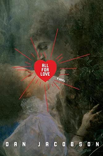 9780805081039: All for Love: A Novel