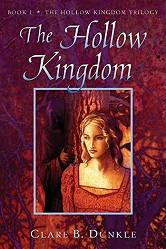 9780805081084: The Hollow Kingdom: Book I -- The Hollow Kingdom Trilogy (Hollow Kingdom Trilogy (Paperback))