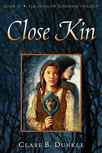 9780805081091: Hollow Kingdom Book II Close Kin: 2 (The Hollow Kingdom Trilogy)