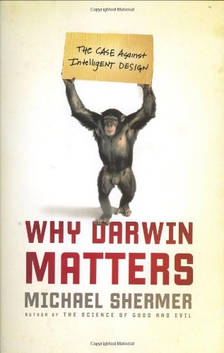 9780805081213: Why Darwin Matters: The Case Against Intelligent Design