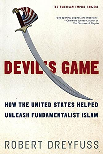 9780805081374: Devil's Game: How the United States Helped Unleash Fundamentalist Islam (American Empire Project)