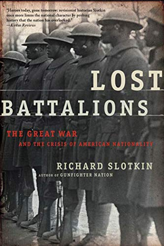 9780805081381: Lost Battalions: The Great War and the Crisis of American Nationality