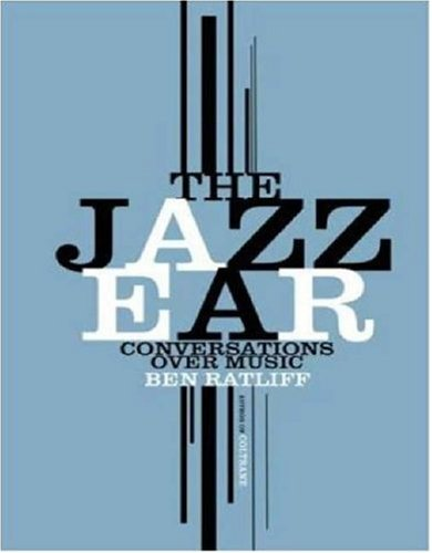 9780805081466: The Jazz Ear: Conversations over Music