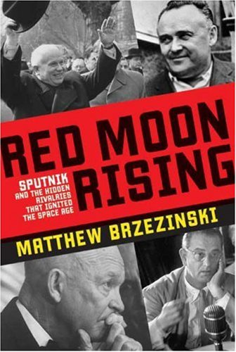 9780805081473: Red Moon Rising: Sputnik and the Hidden Rivalries that Ignited the Space Age