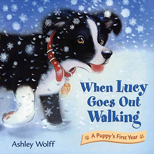 9780805081688: When Lucy Goes Out Walking: A Puppy's First Year
