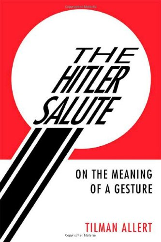9780805081787: The Hitler Salute: On the Meaning of a Gesture