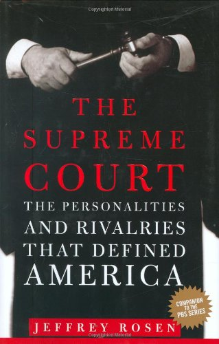 9780805081824: The Supreme Court: The Personalities and Rivalries That Defined America