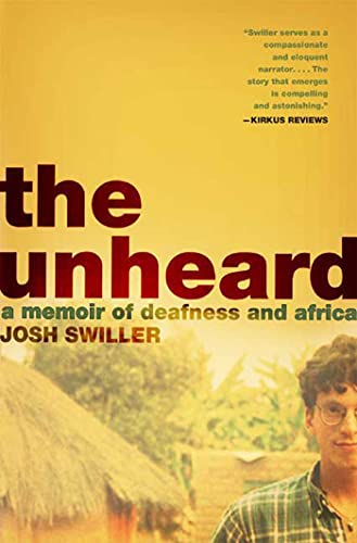9780805082104: The Unheard: A Memoir of Deafness and Africa