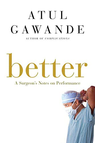 9780805082111: Better: A Surgeon's Notes on Performance