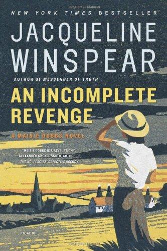 An Incomplete Revenge: A Maisie Dobbs Novel (Maisie Dobbs Novels): Winspear, Jacqueline