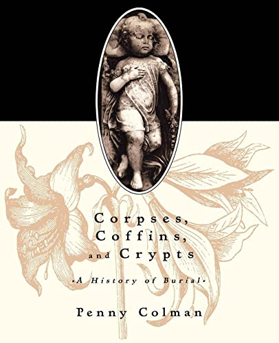 9780805082210: Corpses, Coffins, and Crypts: A History of Burial