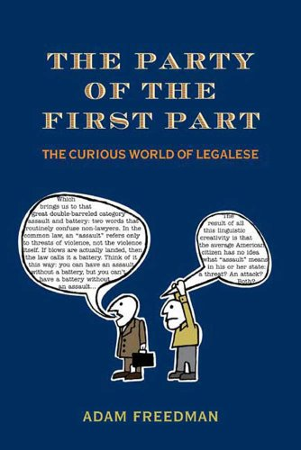 The Party of the First Part: The Curious World of Legalese: Freedman, Adam