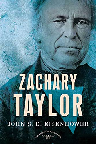 Zachary Taylor: The American Presidents Series: The 12th President, 1849-1850 (0805082379) by Eisenhower, John S. D.