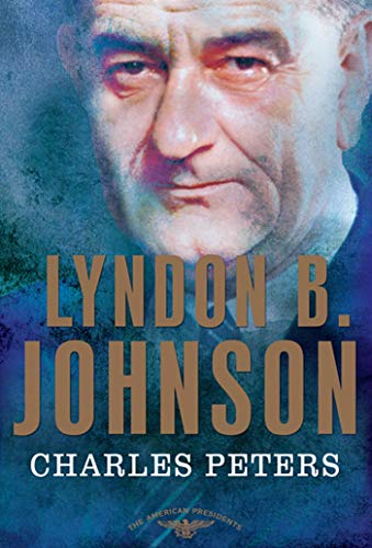 Lyndon B. Johnson: The American Presidents Series: The 36th President, 1963-1969