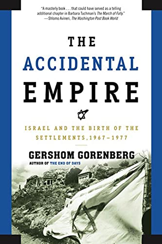 9780805082418: The Accidental Empire: Israel and the Birth of the Settlements, 1967-1977