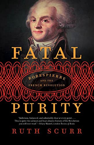 9780805082616: Fatal Purity: Robespierre and the French Revolution