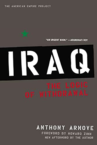 9780805082722: Iraq: The Logic of Withdrawal (American Empire Project)