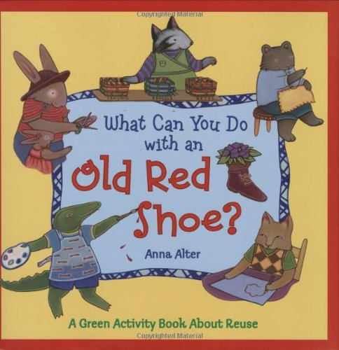 9780805082906: What Can You Do with an Old Red Shoe?: A Green Activity Book About Reuse