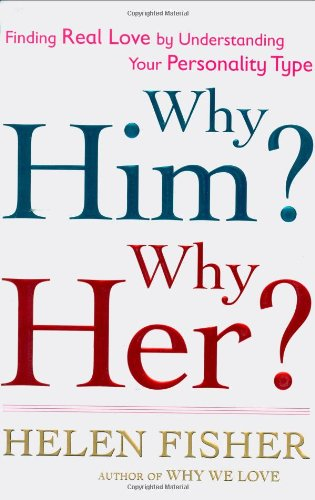9780805082920: Why Him? Why Her?: Finding Real Love By Understanding Your Personality Type