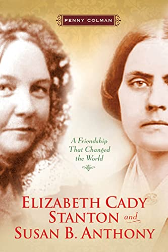 9780805082937: Elizabeth Cady Stanton and Susan B. Anthony: A Friendship That Changed the World