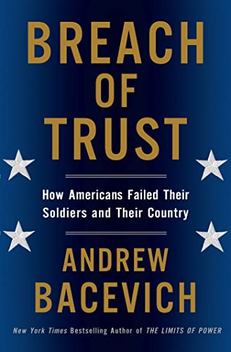9780805082968: Breach of Trust: How Americans Failed Their Soldiers and Their Country (American Empire Project)