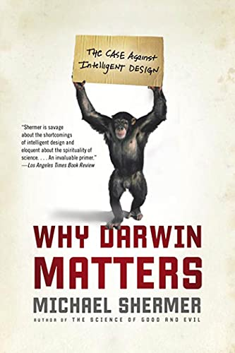 Why Darwin Matters: The Case Against Intelligent Design (0805083065) by Michael Shermer