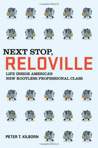 9780805083088: Next Stop, Reloville: Life Inside America's New Rootless Professional Class