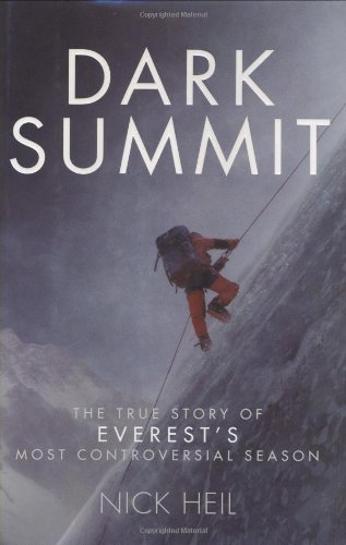 9780805083101: Dark Summit: The True Story of Everest's Most Controversial Season