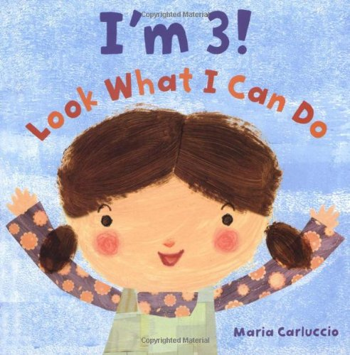 9780805083132: I'm 3! Look What I Can Do (Christy Ottaviano Books)