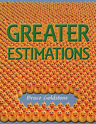 9780805083156: Greater Estimations: A Fun Introduction to Estimating Large Numbers