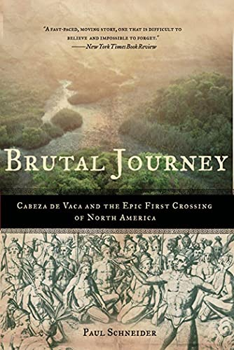 9780805083200: Brutal Journey: Cabeza de Vaca and the Epic First Crossing of North America