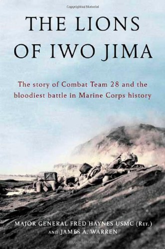 9780805083255: The Lions of Iwo Jima: The Story of Combat Team 28 and the Bloodiest Battle in Marine Corps History