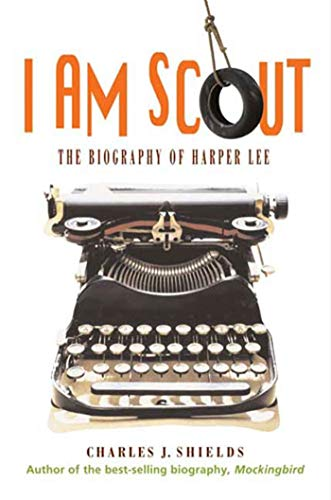 9780805083347: I Am Scout: The Biography of Harper Lee