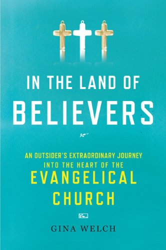 In the Land of Believers: A Journey: Welch, Gina