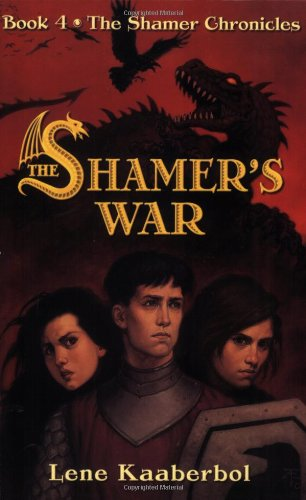 The Shamer's War (The Shamer Chronicles): Kaaberbol, Lene