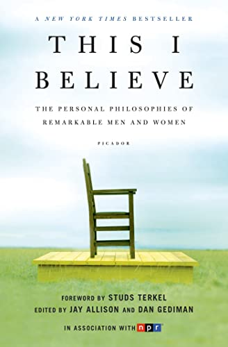 9780805086584: This I Believe: The Personal Philosophies of Remarkable Men and Women