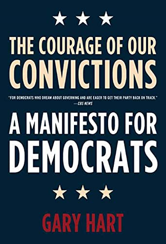 9780805086621: The Courage of Our Convictions: A Manifesto for Democrats
