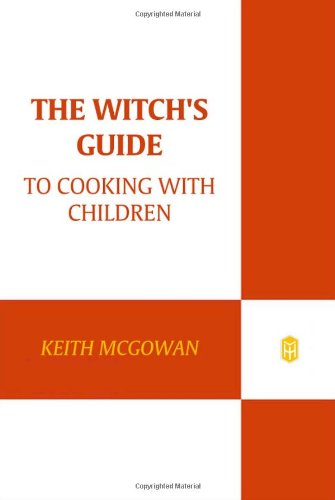 9780805086683: The Witch's Guide to Cooking with Children