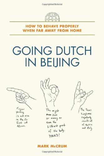 9780805086768: Going Dutch in Beijing: How to Behave Properly When Far Away from Home