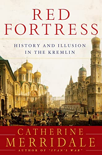 Red Fortress : History and Illusion in the Kremlin