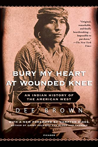 9780805086843: Bury My Heart at Wounded Knee: An Indian History of the American West