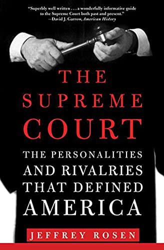 9780805086850: The Supreme Court: The Personalities and Rivalries That Defined America