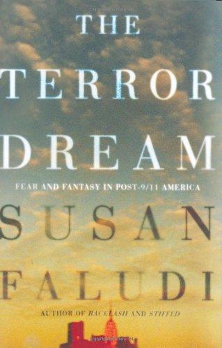 9780805086928: The Terror Dream: Fear and Fantasy in Post-9/11 America